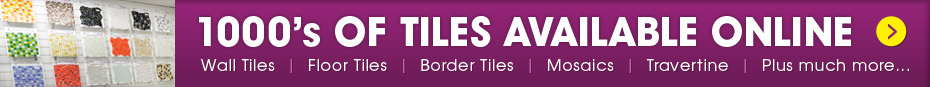 1000s of Tiles Available Online