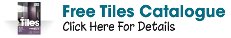 Free Tiles Catalogues - Click Here For Details