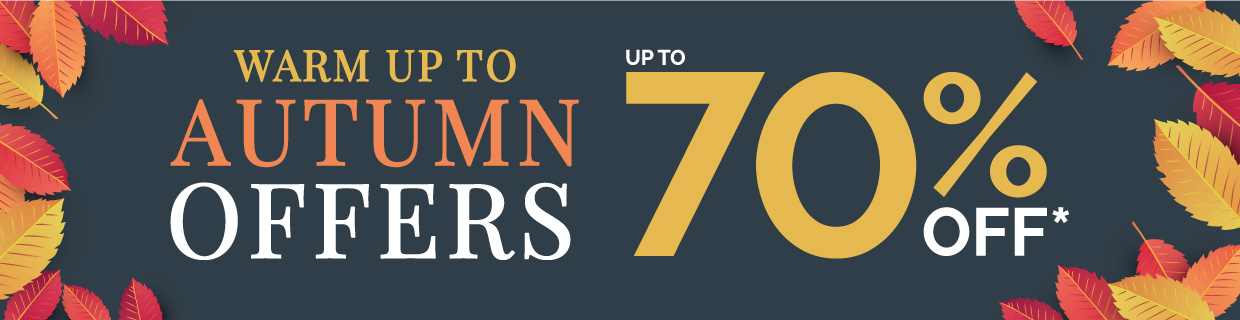 Autumn Offers - Up to 70% Off