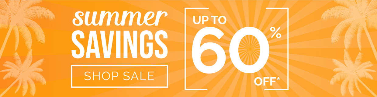 Summer Savings - Up to 60% Off